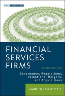 Rezaee, Zabihollah - Financial Services Firms: Governance, Regulations, Valuations, Mergers, and Acquisitions, ebook