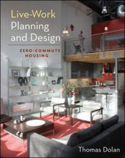 Dolan, Thomas - Live-Work Planning and Design: Zero-Commute Housing, ebook