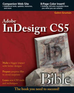 Gruman, Galen - InDesign<sup>&#174;</sup> CS5 Bible, e-bok
