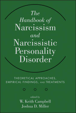 Campbell, W. Keith - The Handbook of Narcissism and Narcissistic Personality Disorder: Theoretical Approaches, Empirical Findings, and Treatments, ebook