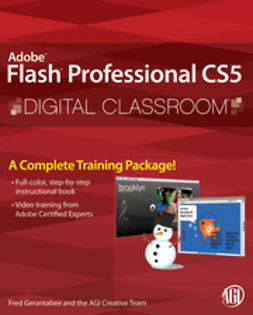 Gerantabee, Fred - Flash Professional CS5 Digital Classroom, (Book and Video Training), ebook