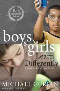 Gurian, Michael - Boys and Girls Learn Differently! A Guide for Teachers and Parents: Revised 10th Anniversary Edition, e-bok