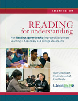 Greenleaf, Cynthia - Reading for Understanding: How Reading Apprenticeship Improves Disciplinary Learning in Secondary and College Classrooms, e-kirja