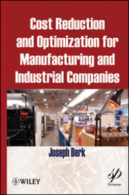 Berk, Joseph - Cost Reduction and Optimization for Manufacturing and Industrial Companies, ebook