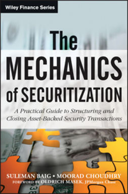 Choudhry, Moorad - The Mechanics of Securitization: A Practical Guide to Structuring and Closing Asset-Backed Security Transactions, ebook