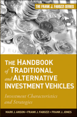 Anson, Mark J. P. - The Handbook of Traditional and Alternative Investment Vehicles: Investment Characteristics and Strategies, e-kirja