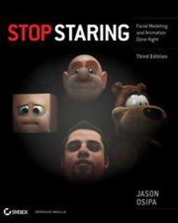 Osipa, Jason - Stop Staring: Facial Modeling and Animation Done Right, ebook