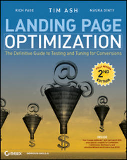 Ash, Tim - Landing Page Optimization: The Definitive Guide to Testing and Tuning for Conversions, ebook