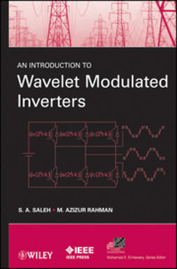 Rahman, M. Azizur - An Introduction to Wavelet Modulated Inverters, ebook