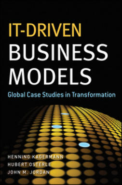 Jordan, John M. - IT-Driven Business Models: Global Case Studies in Transformation, ebook