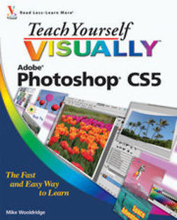 Wooldridge, Mike - Teach Yourself VISUALLY<sup><small>TM</small></sup> Photoshop<sup>&#174;</sup> CS5, e-kirja