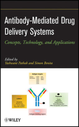 Pathak, Yashwant - Antibody-Mediated Drug Delivery Systems: Concepts, Technology, and Applications, ebook