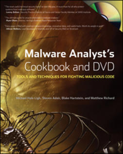 Adair, Steven - Malware Analyst's Cookbook and DVD: Tools and Techniques for Fighting Malicious Code, ebook