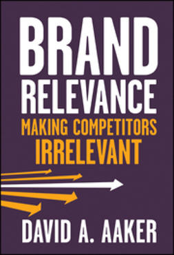 Aaker, David A. - Brand Relevance: Making Competitors Irrelevant, ebook