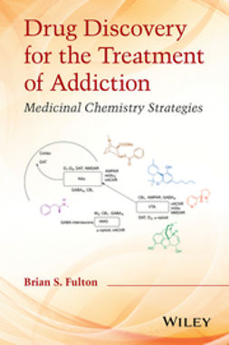 Fulton, Brian S. - Drug Discovery for the Treatment of Addiction: Medicinal Chemistry Strategies, ebook