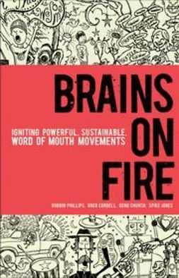 Church, Geno - Brains on Fire: Igniting Powerful, Sustainable, Word of Mouth Movements, ebook