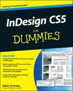 Gruman, Galen - InDesign<sup>&#174;</sup> CS5 For Dummies<sup>&#174;</sup>, e-bok