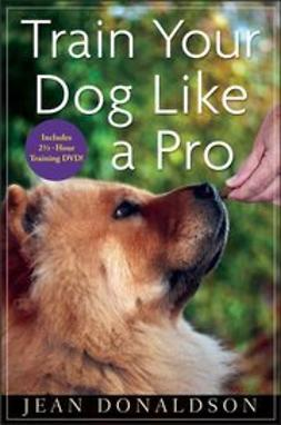 Donaldson, J. - Train Your Dog Like a Pro, ebook