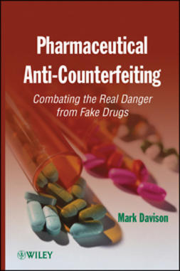Davison, Mark - Pharmaceutical Anti-Counterfeiting: Combating the Real Danger from Fake Drugs, ebook