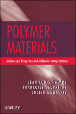 Halary, Jean Louis - Polymer Materials: Macroscopic Properties and Molecular Interpretations, ebook