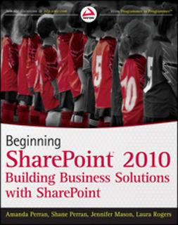 Mason, Jennifer - Beginning SharePoint 2010: Building Business Solutions with SharePoint, ebook