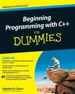 Davis, Stephen R. - Beginning Programming with C++ For Dummies<sup>®</sup>, ebook