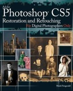 Fitzgerald, Mark - Photoshop<sup>&#174;</sup> CS5 Restoration and Retouching For Digital Photographers Only, ebook