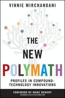 Mirchandani, Vinnie - The New Polymath: Profiles in Compound-Technology Innovations, ebook