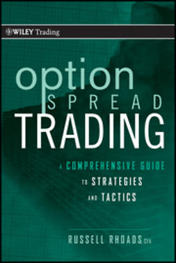 Rhoads, Russell - Option Spread Trading: A Comprehensive Guide to Strategies and Tactics, e-bok