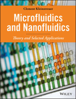 Kleinstreuer, Clement - Microfluidics and Nanofluidics: Theory and Selected Applications, ebook