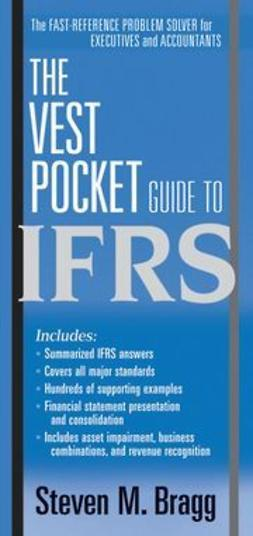 Bragg, Steven M. - The Vest Pocket Guide to IFRS, ebook