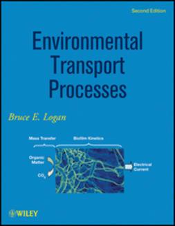 Logan, Bruce E. - Environmental Transport Processes, e-kirja