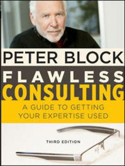 Block, Peter - Flawless Consulting: A Guide to Getting Your Expertise Used, e-bok