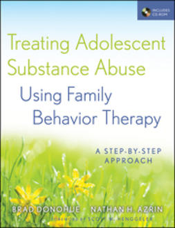 Azrin, Nathan H. - Treating Adolescent Substance Abuse Using Family Behavior Therapy: A Step-by-Step Approach, ebook