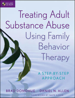 Azrin, Nathan H. - Treating Adult Substance Abuse Using Family Behavior Therapy: A Step-by-Step Approach, ebook