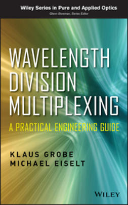 Eiselt, Michael - Wavelength Division Multiplexing: A Practical Engineering Guide, ebook