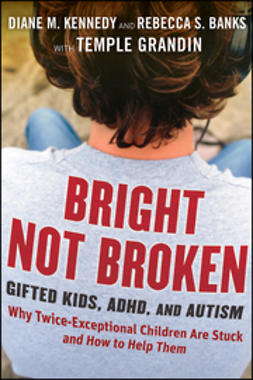 Banks, Rebecca S. - Bright Not Broken: Gifted Kids, ADHD, and Autism, e-bok
