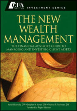 Evensky, Harold - The New Wealth Management: The Financial Advisors Guide to Managing and Investing Client Assets, ebook