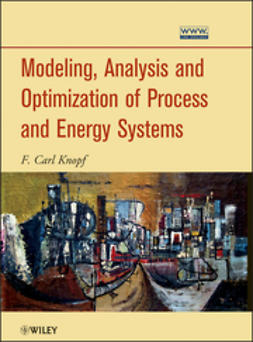 Knopf, F. Carl - Modeling, Analysis and Optimization of Process and Energy Systems, ebook