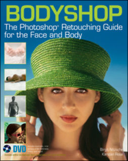 Nitzsche, Birgit - Bodyshop: The Photoshop<sup>&#174;</sup> Retouching Guide for the Face and Body, ebook