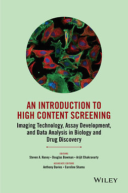 Bowman, Douglas - An Introduction To High Content Screening: Imaging Technology, Assay Development, and Data Analysis in Biology and Drug Discovery, e-kirja