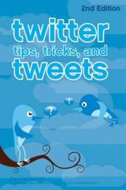 McFedries, Paul - Twitter Tips, Tricks, and Tweets, ebook