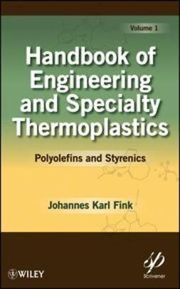 Fink, Johannes Karl - Handbook of Engineering and Specialty Thermoplastics: Polyolefins and Styrenics, ebook