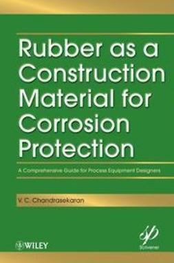 Chandrasekaran, V. C. - Rubber as a Construction Material for Corrosion Protection: A Comprehensive Guide for Process Equipment Designers, ebook