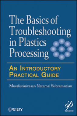Subramanian, Muralisrinivasan Natamai - Basics of Troubleshooting in Plastics Processing: An Introductory Practical Guide, e-kirja