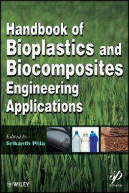 Pilla, Srikanth - Handbook of Bioplastics and Biocomposites Engineering Applications, ebook