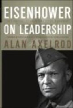 - Eisenhower on Leadership: Ike's Enduring Lessons in Total Victory Management, e-bok