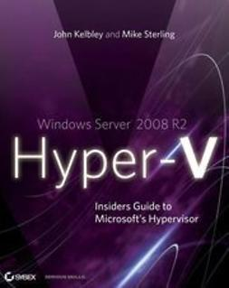 Windows Server 2008 R2 Hyper-V: Insiders Guide to Microsoft's Hypervisor