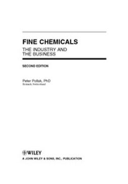 Pollak, Peter - Fine Chemicals: The Industry and the Business, ebook