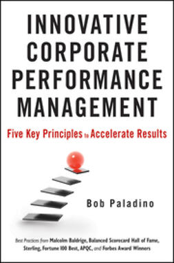 Paladino, Bob - Innovative Corporate Performance Management: Five Key Principles to Accelerate Results, ebook